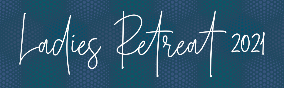 Ladies Retreat 2021 placeholder banner